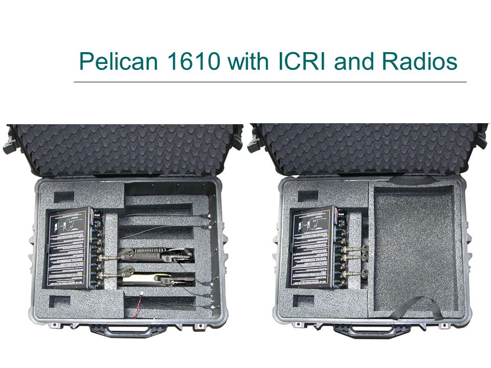 Pelican 1610 with ICRI and Radios