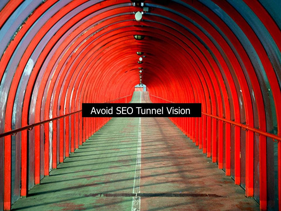 Avoid SEO Tunnel Vision