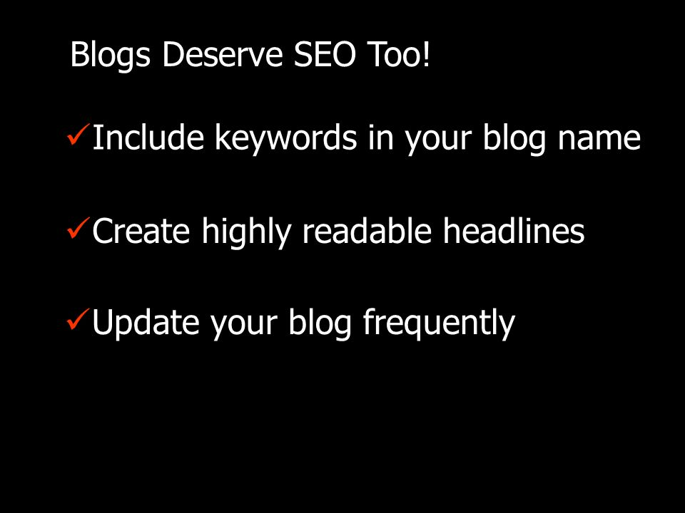 Blogs Deserve SEO Too.