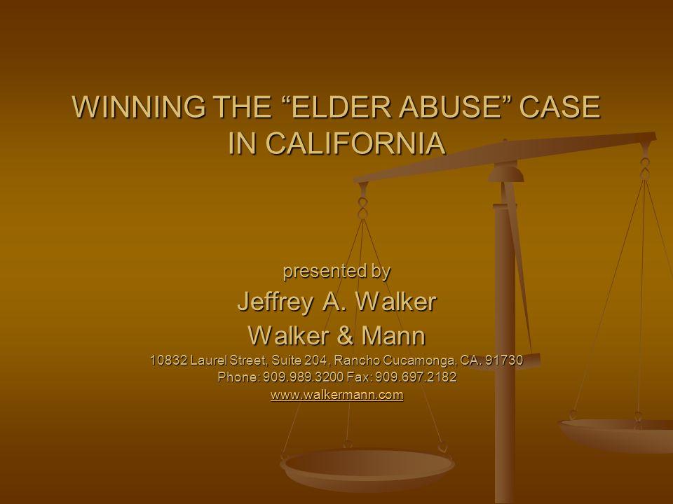 The Elder Abuse Case: Is It Winnable.