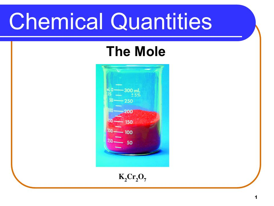 1 Chemical Quantities The Mole