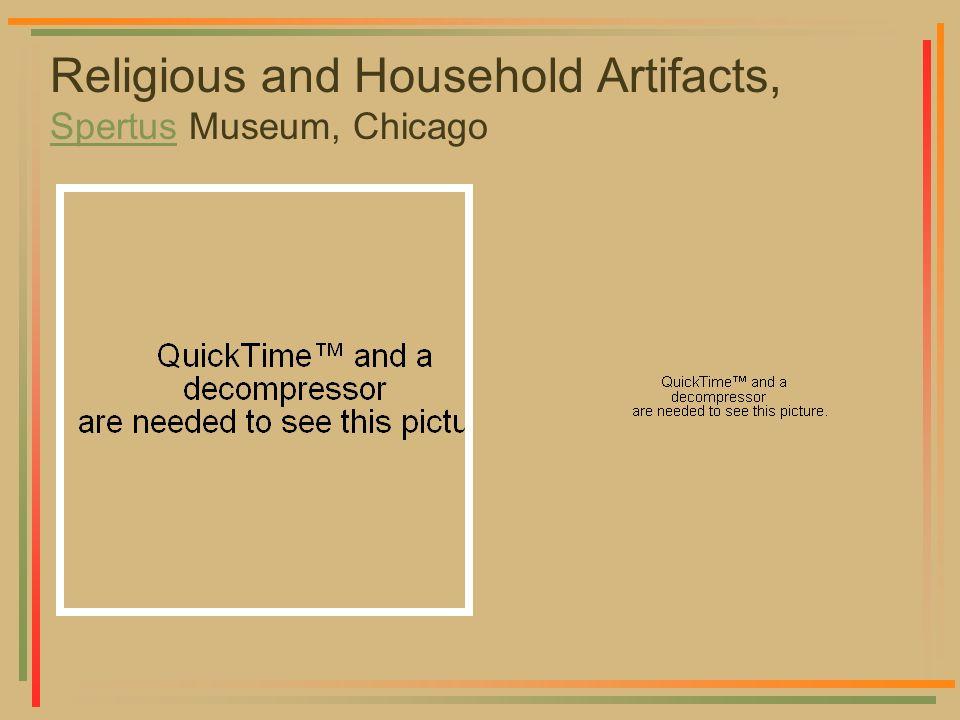 Religious and Household Artifacts, Spertus Museum, Chicago Spertus