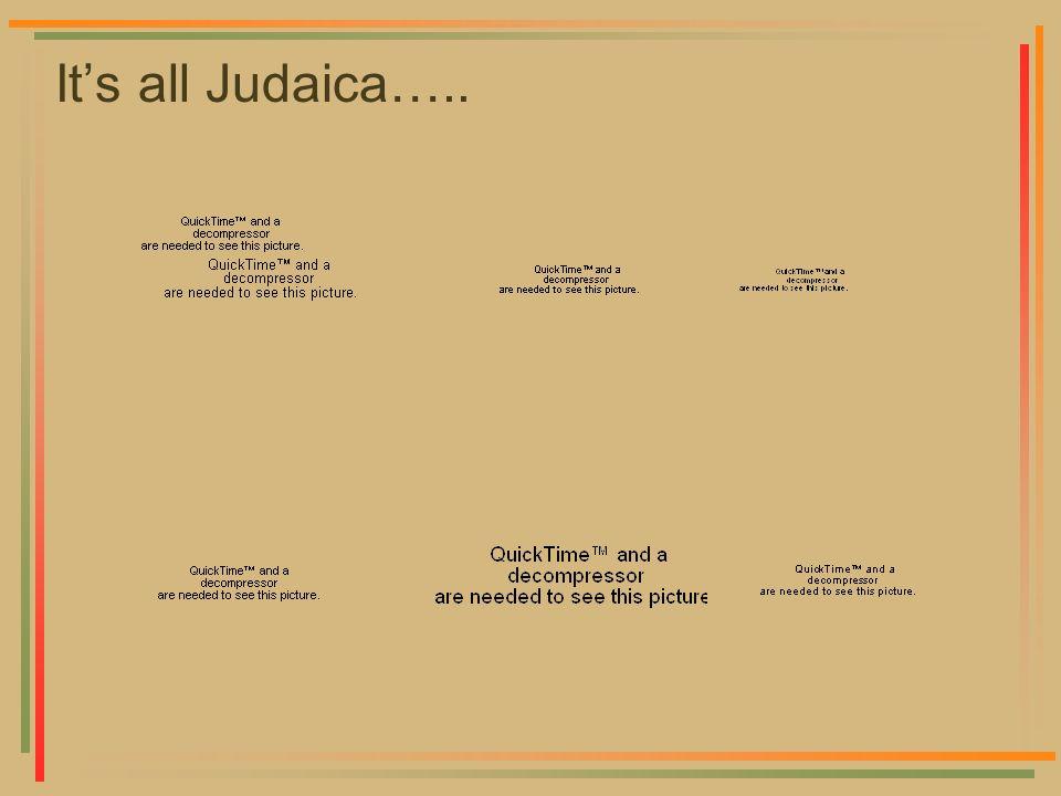Its all Judaica…..