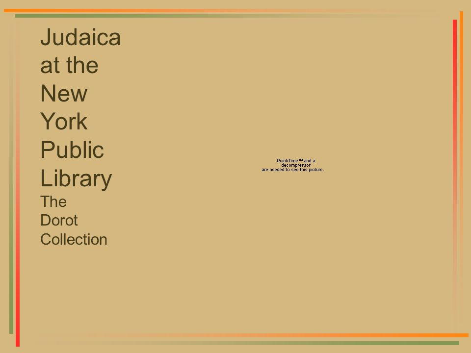 Judaica at the New York Public Library The Dorot Collection