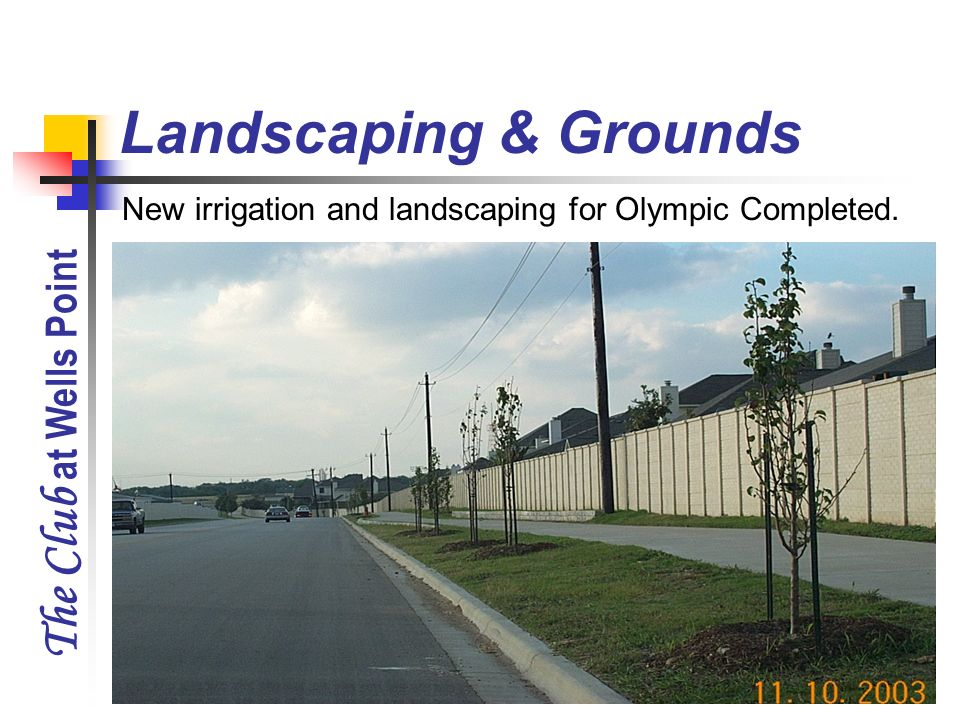 The Club at Wells Point New irrigation and landscaping for Olympic Completed. Landscaping & Grounds