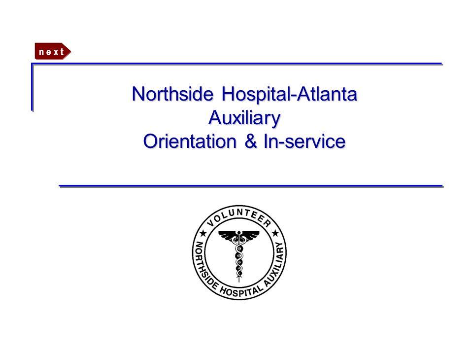 n e x t Northside Hospital-Atlanta Auxiliary Orientation & In-service