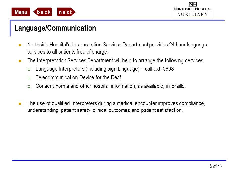 n e x tb a c k Menu 5 of 56 Language/Communication Northside Hospitals Interpretation Services Department provides 24 hour language services to all pa