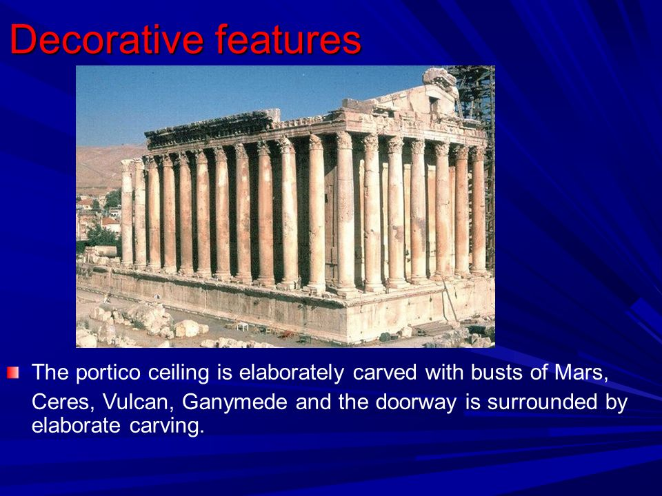 Decorative features The portico ceiling is elaborately carved with busts of Mars, Ceres, Vulcan, Ganymede and the doorway is surrounded by elaborate carving.