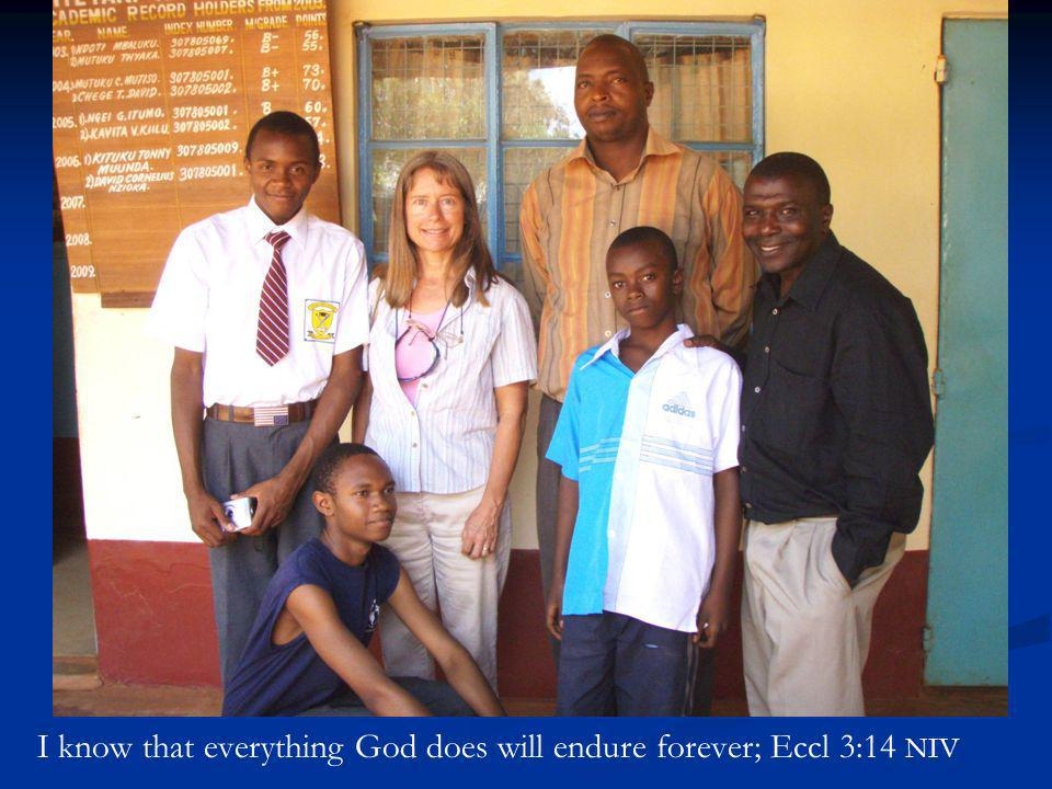 I know that everything God does will endure forever; Eccl 3:14 NIV