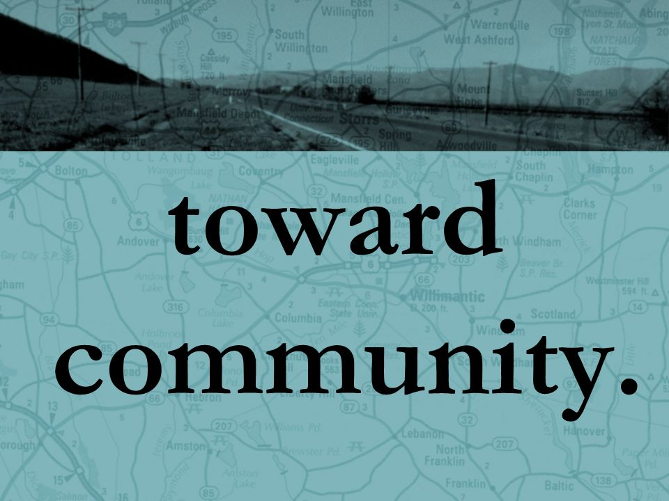 toward community.