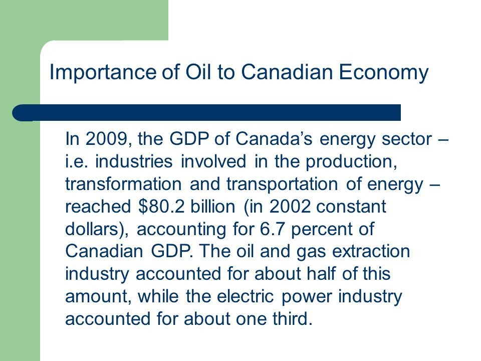 In 2009, the GDP of Canadas energy sector – i.e. industries involved in the production, transformation and transportation of energy – reached $80.2 bi