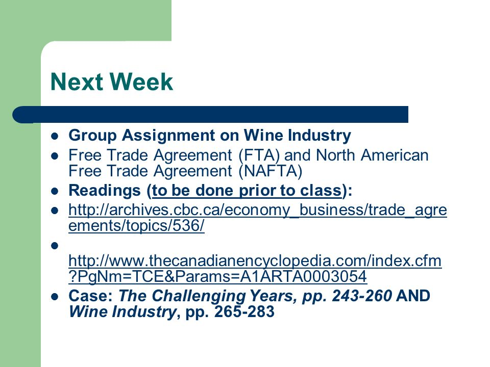 Next Week Group Assignment on Wine Industry Free Trade Agreement (FTA) and North American Free Trade Agreement (NAFTA) Readings (to be done prior to c
