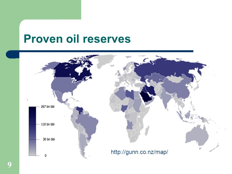 Proven oil reserves http://gunn.co.nz/map/ 9