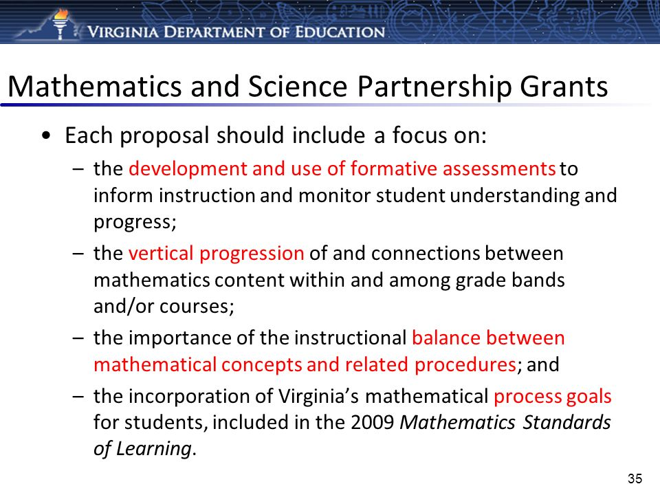 Mathematics and Science Partnership Grants Each proposal should include a focus on: –the development and use of formative assessments to inform instru