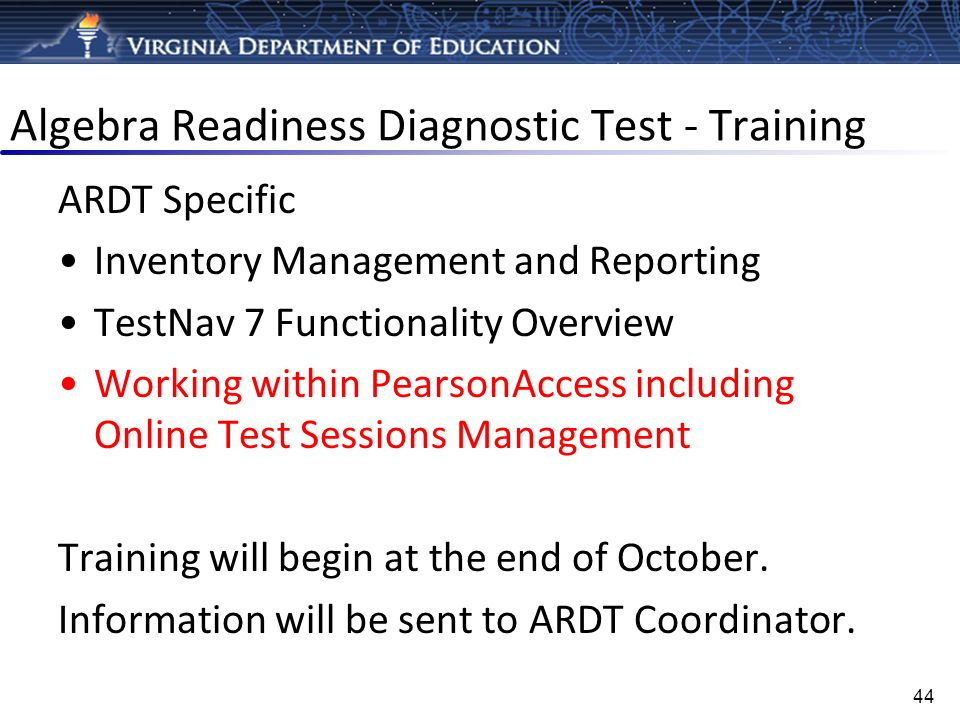 Algebra Readiness Diagnostic Test - Training ARDT Specific Inventory Management and Reporting TestNav 7 Functionality Overview Working within PearsonA