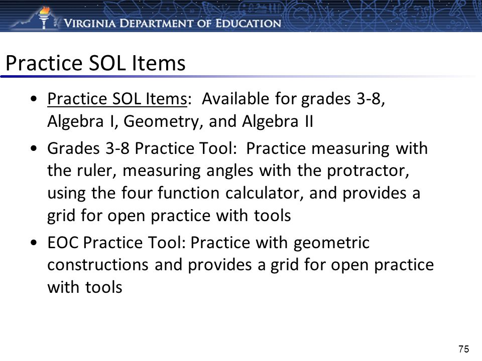 Practice SOL Items Practice SOL Items: Available for grades 3-8, Algebra I, Geometry, and Algebra IIPractice SOL Items Grades 3-8 Practice Tool: Pract