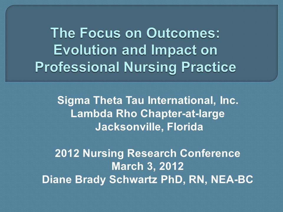 Sigma Theta Tau International, Inc. Lambda Rho Chapter-at-large Jacksonville, Florida 2012 Nursing Research Conference March 3, 2012 Diane Brady Schwa