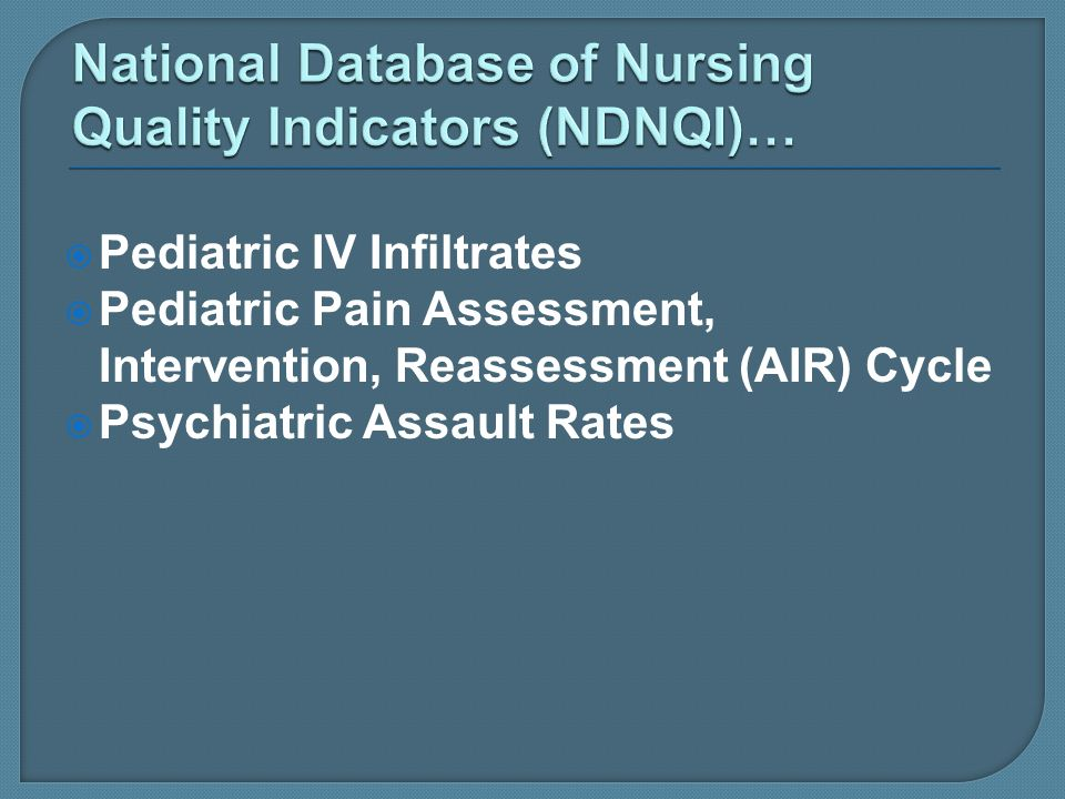 Pediatric IV Infiltrates Pediatric Pain Assessment, Intervention, Reassessment (AIR) Cycle Psychiatric Assault Rates