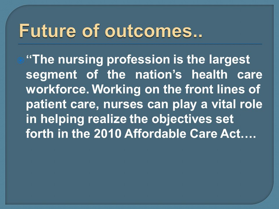 The nursing profession is the largest segment of the nations health care workforce. Working on the front lines of patient care, nurses can play a vita