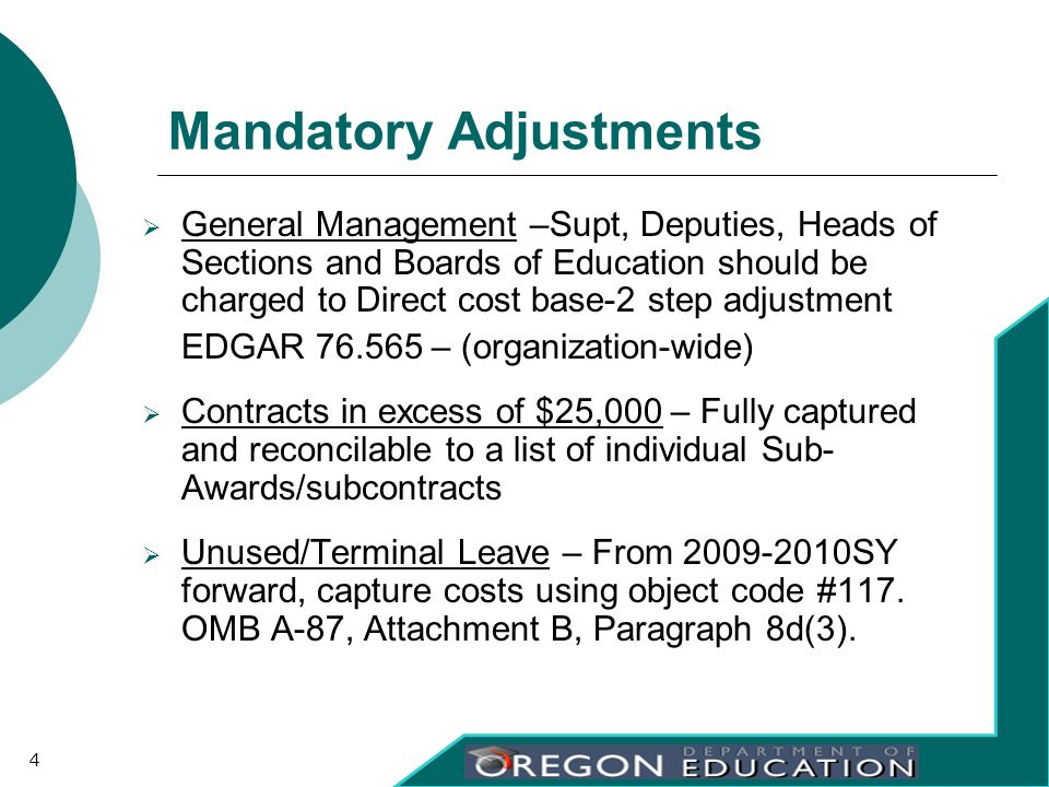 Mandatory Adjustments General Management –Supt, Deputies, Heads of Sections and Boards of Education should be charged to Direct cost base-2 step adjus