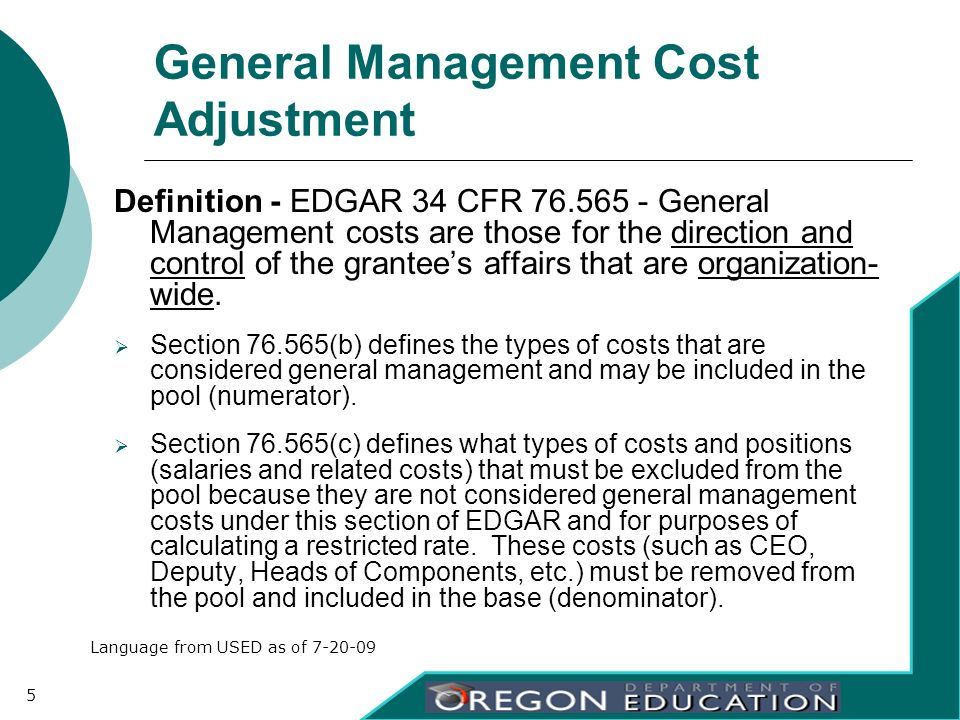 General Management Cost Adjustment Definition - EDGAR 34 CFR 76.565 - General Management costs are those for the direction and control of the grantees