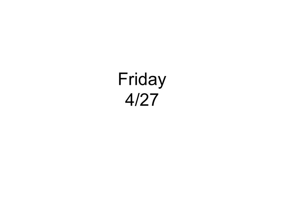 Friday 4/27