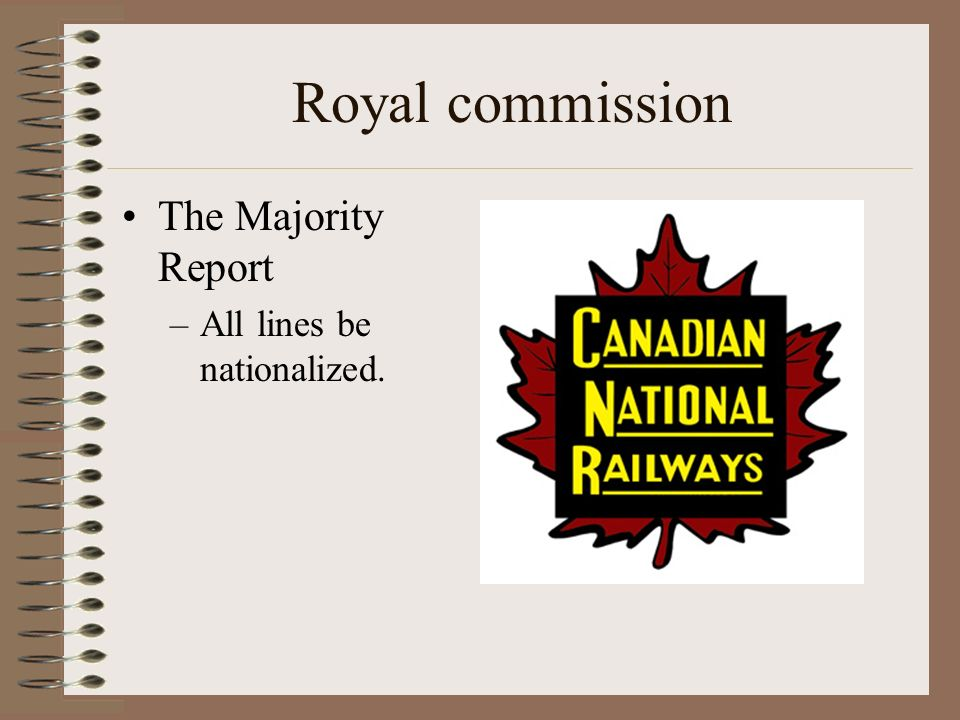 Royal commission The Majority Report –All lines be nationalized.