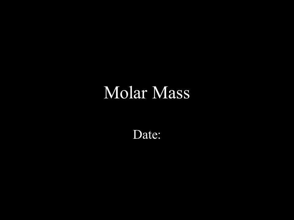 Molar Mass Date: