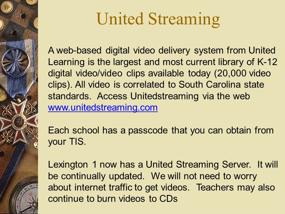 United Streaming A web-based digital video delivery system from United Learning is the largest and most current library of K-12 digital video/video clips available today (20,000 video clips).