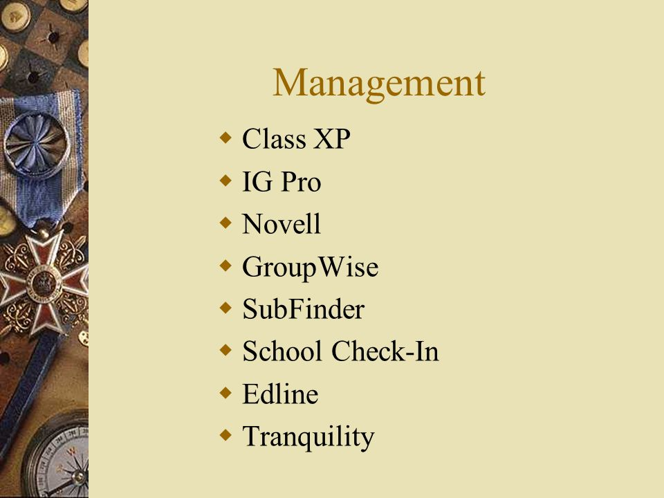 Management Class XP IG Pro Novell GroupWise SubFinder School Check-In Edline Tranquility