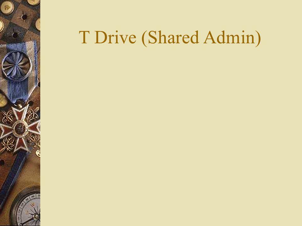 T Drive (Shared Admin)