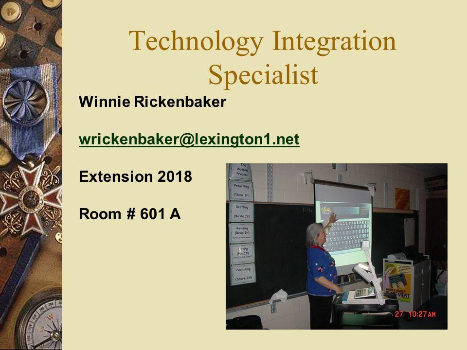 Technology Integration Specialist Winnie Rickenbaker wrickenbaker@lexington1.net Extension 2018 Room # 601 A