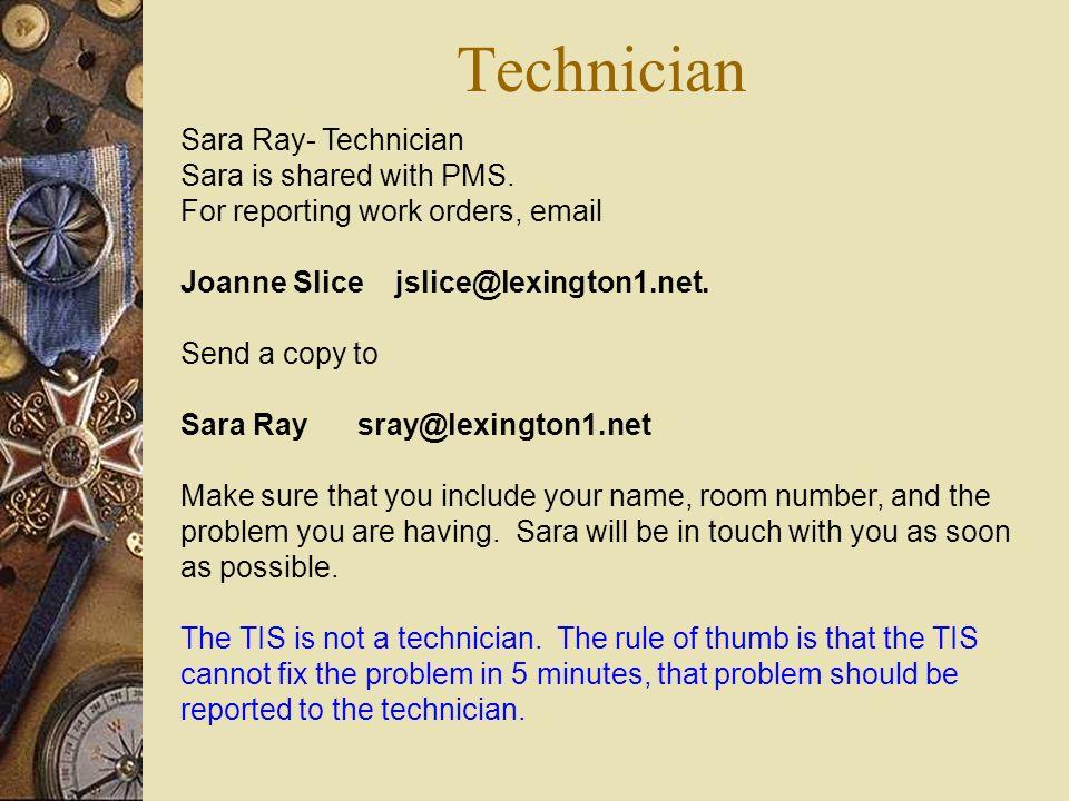 Technician Sara Ray- Technician Sara is shared with PMS.