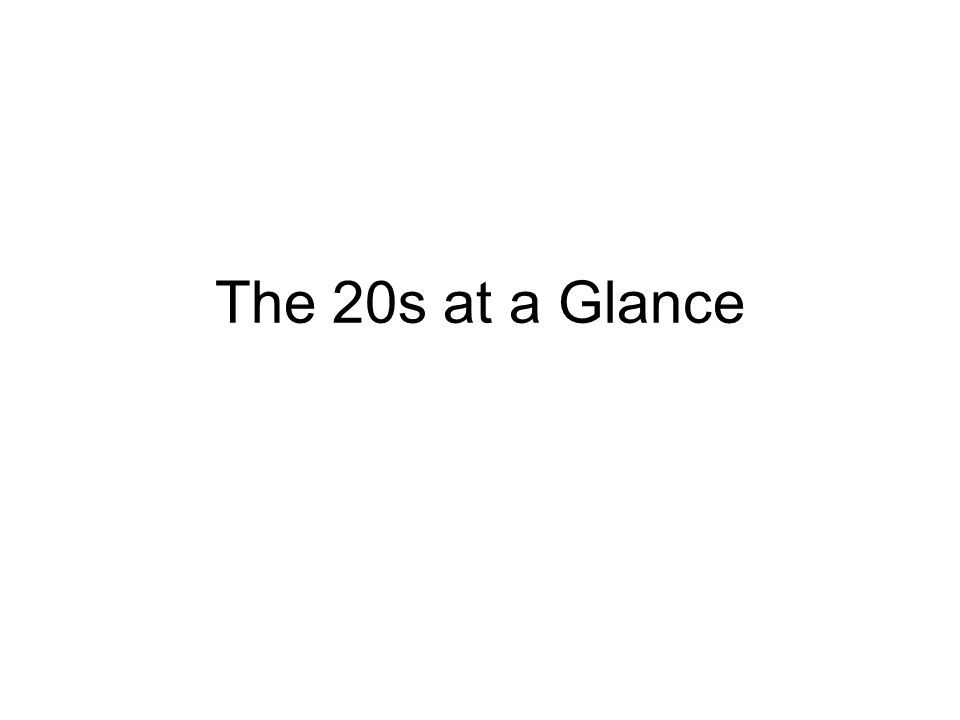 The 20s at a Glance