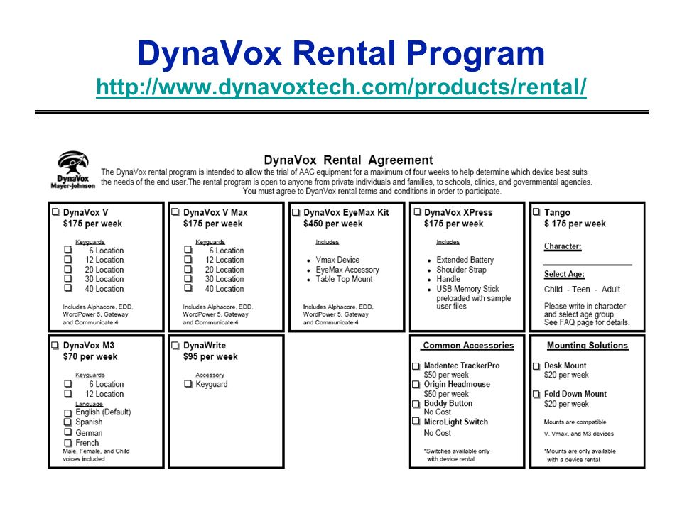 DynaVox Rental Program http://www.dynavoxtech.com/products/rental/ http://www.dynavoxtech.com/products/rental/