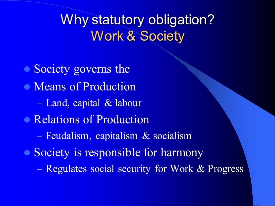 Why statutory obligation.