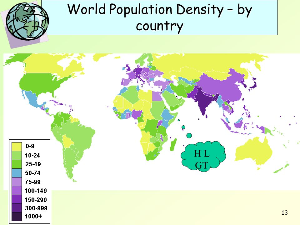 13 World Population Density – by country H L GT