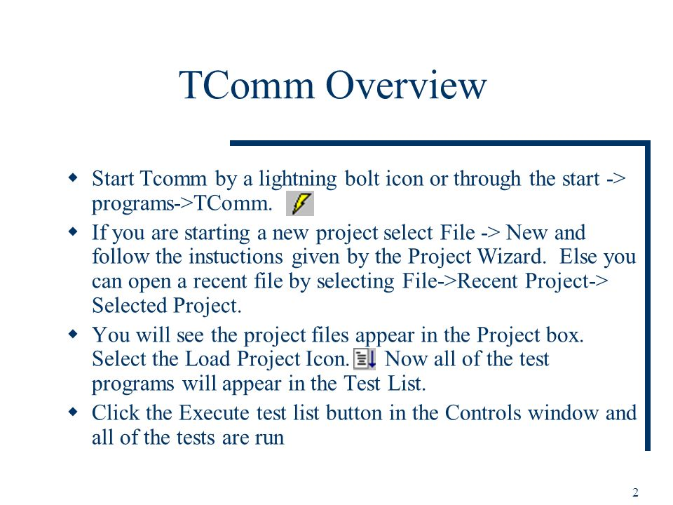 2 TComm Overview Start Tcomm by a lightning bolt icon or through the start -> programs->TComm.