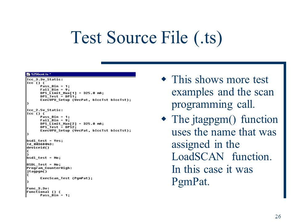 26 Test Source File (.ts) This shows more test examples and the scan programming call.