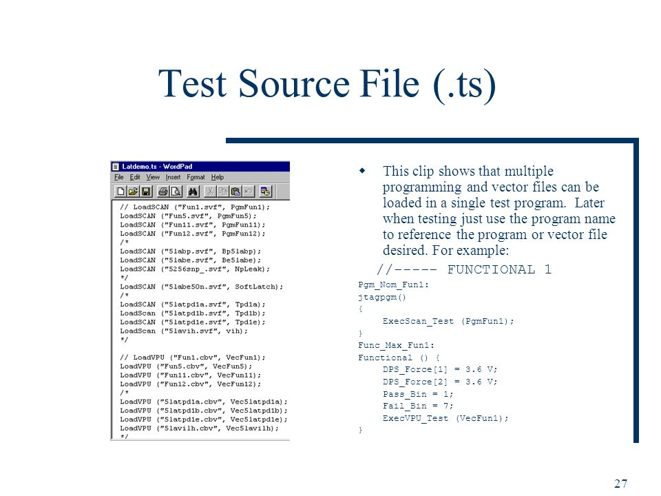 27 Test Source File (.ts) This clip shows that multiple programming and vector files can be loaded in a single test program.