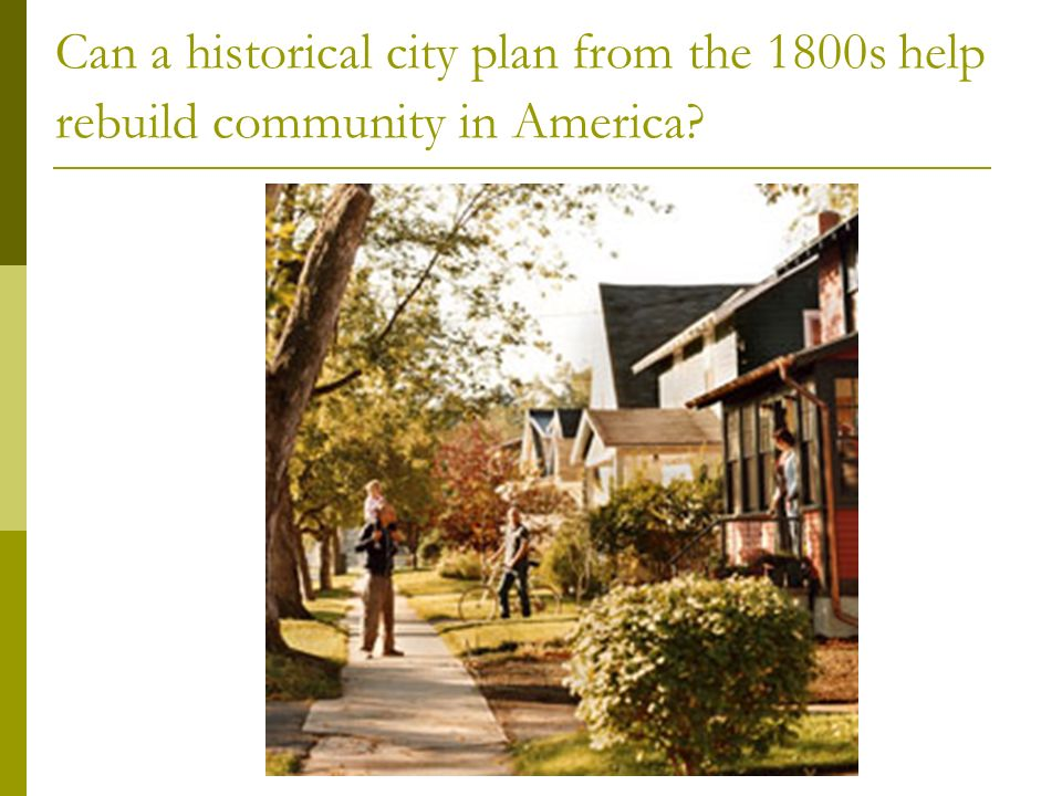 Can a historical city plan from the 1800s help rebuild community in America?