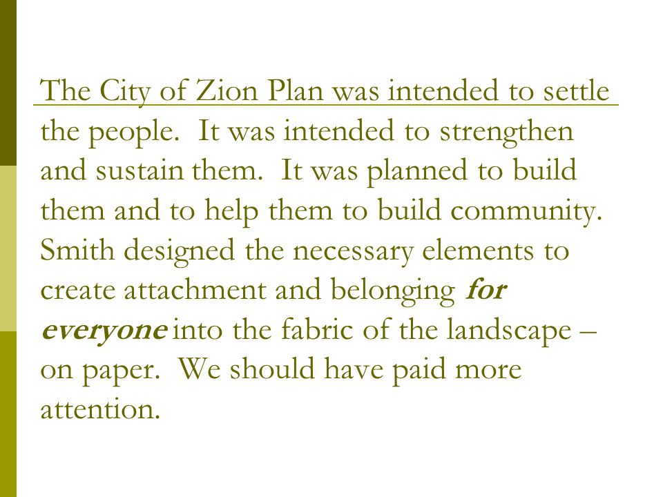 The City of Zion Plan was intended to settle the people.