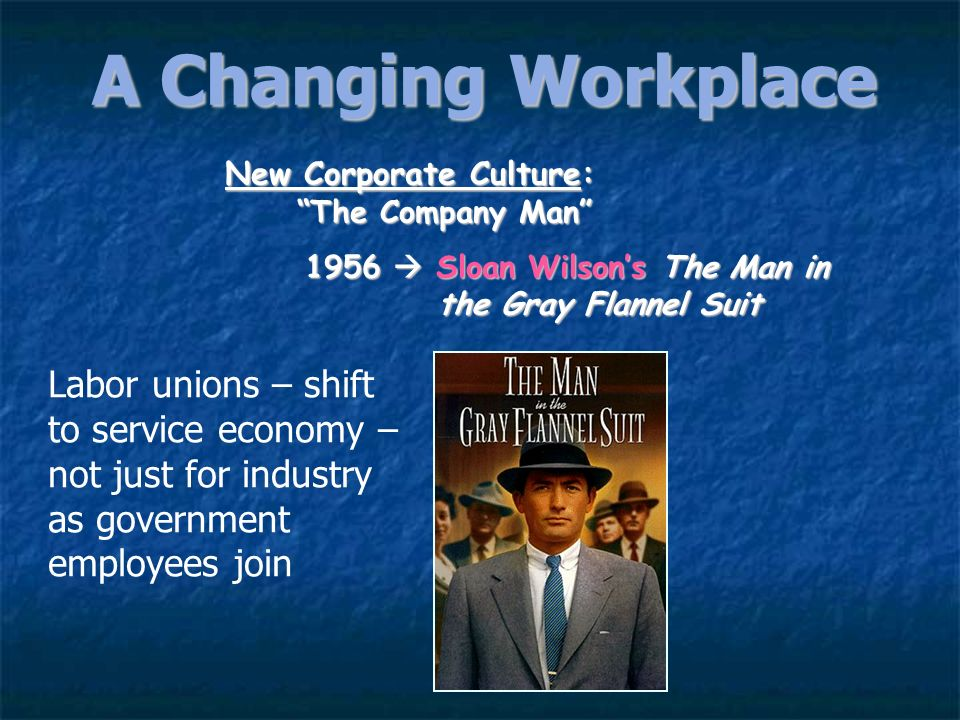 A Changing Workplace Automation: 1947-1957 factory workers decreased by 4.3%, eliminating 1.5 million blue-collar jobs. By 1956 more white-collar than