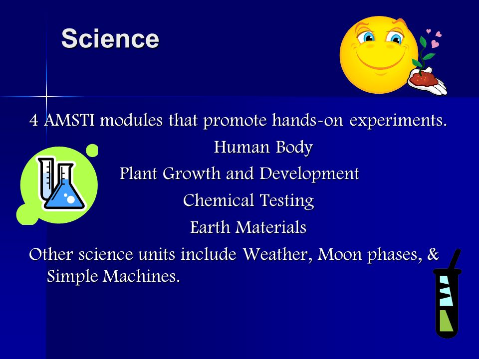 Science 4 AMSTI modules that promote hands-on experiments.