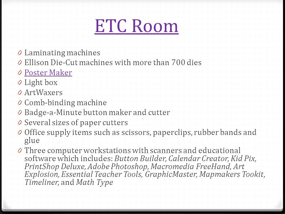 ETC Room 0 Laminating machines 0 Ellison Die-Cut machines with more than 700 dies 0 Poster Maker Poster Maker 0 Light box 0 ArtWaxers 0 Comb-binding m
