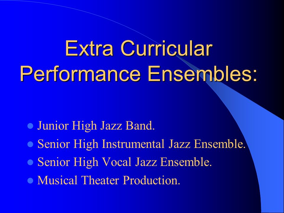 Extra Curricular Performance Ensembles: Junior High Jazz Band.