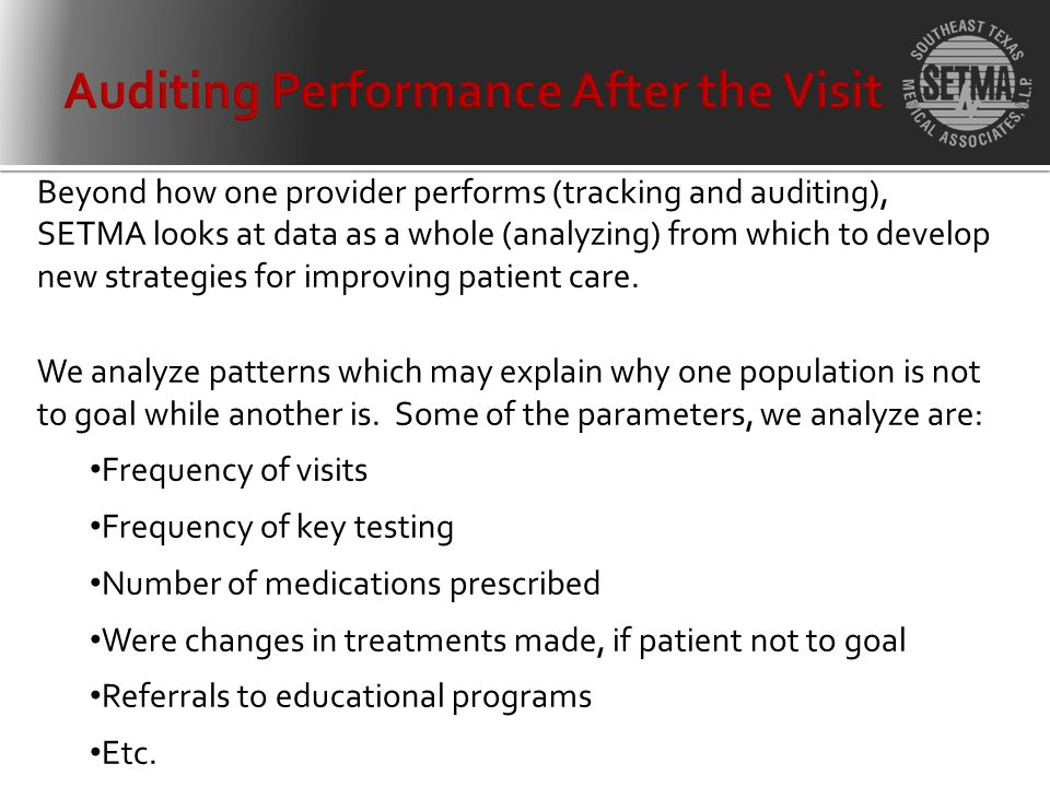 Beyond how one provider performs (tracking and auditing), SETMA looks at data as a whole (analyzing) from which to develop new strategies for improving patient care.