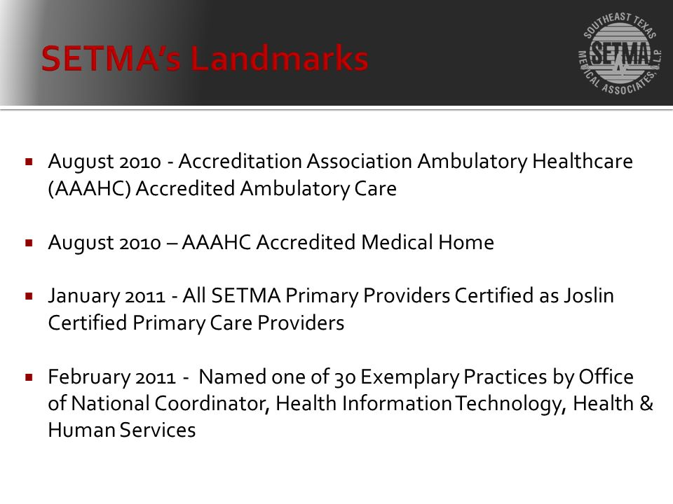 August 2010 - Accreditation Association Ambulatory Healthcare (AAAHC) Accredited Ambulatory Care August 2010 – AAAHC Accredited Medical Home January 2