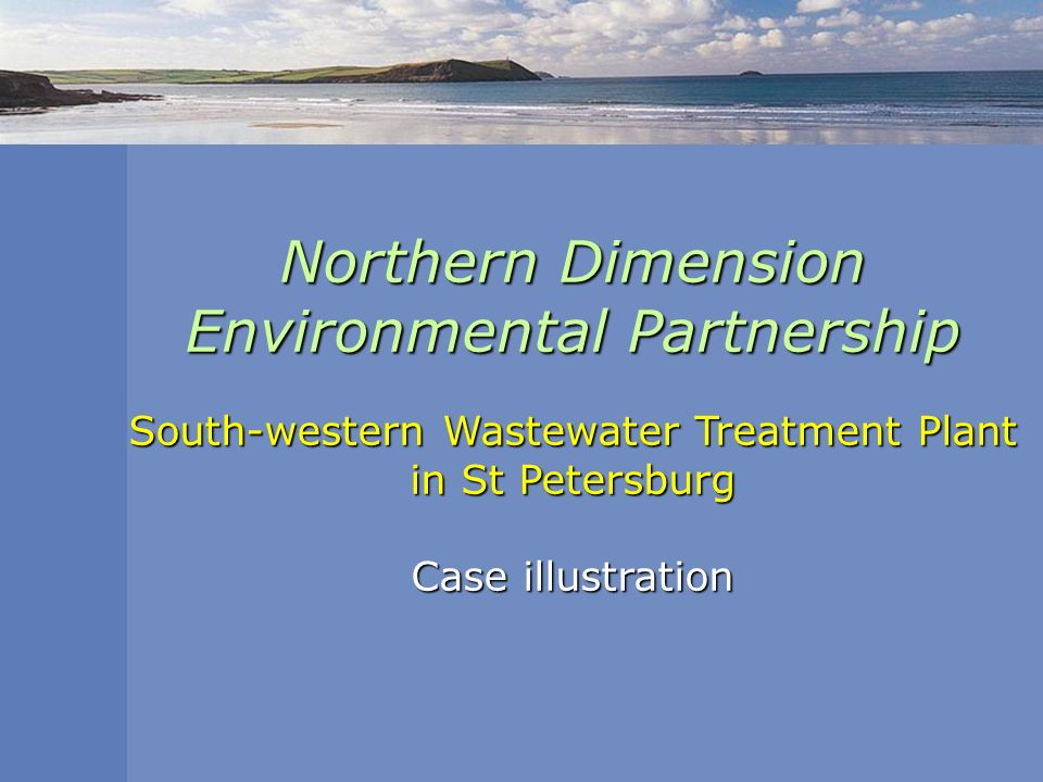 Northern Dimension Environmental Partnership South-western Wastewater Treatment Plant in St Petersburg Case illustration