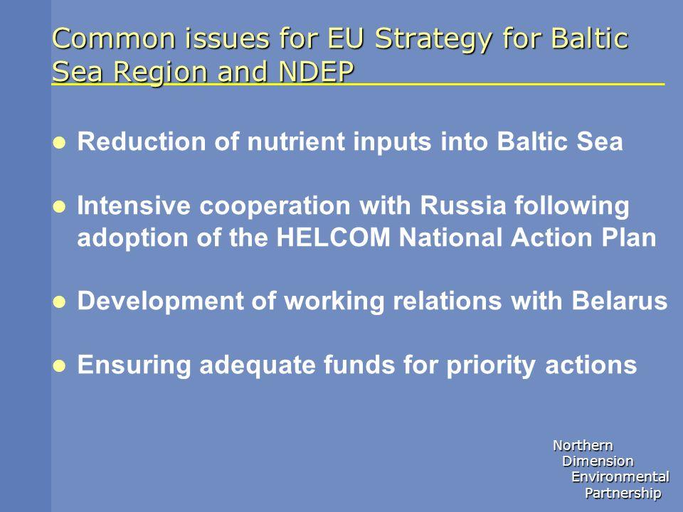 Northern Dimension Dimension Environmental Environmental Partnership Partnership Common issues for EU Strategy for Baltic Sea Region and NDEP Reductio